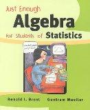 Just Enough Algebra for Students  of Statistics