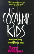 Cocaine Kids The Inside Story of a Teenage Drug Ring