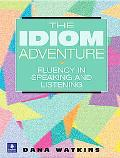 Idiom Adventure Fluency in Speaking and Listening