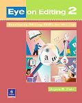 Eye on Editing 2 Developing Editing Skills for Writing