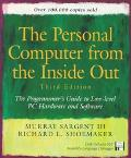 The Personal Computer from the Inside Out: The Programmer's Guide to Low-Level PC Hardware and Software