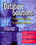 Database Solutions A Step-By-Step Approach to Building Databases