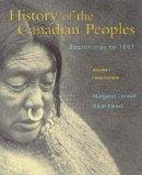 History of the Canadian Peoples Volume 1: Beginnings to 1867