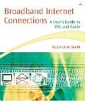 Broadband Internet Connections A User's Guide to Dsl and Cable