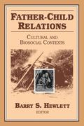 Father-Child Relations Cultural and Biosocial Contexts
