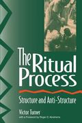 Ritual Process Structure and Anti-Structure