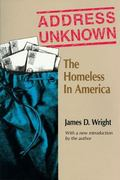 Address Unknown The Homeless in America