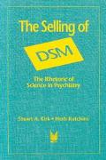 Selling of Dsm The Rhetoric of Science in Psychiatry
