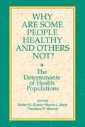 Why Are Some People Healthy and Others Not? The Determinants of Health of Populations