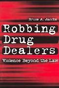 Robbing Drug Dealers Violence Beyond the Law