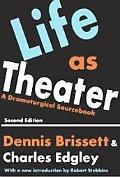 Life As Theater A Dramaturgical Sourcebook