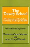 Dewey School The Laboratory School of the University of Chicago 1896-1903