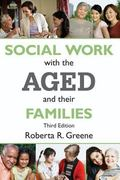 Social Work with the Aged and Their Families: Third Edition