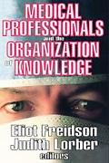 Medical Professionals and the Organization of Knowledge