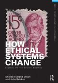 How Ethical Systems Change : Eugenics, the Final Solution, Bioethics