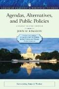 Agendas, Alternatives, and Public Policies, Update Edition, with an Epilogue on Health Care ...