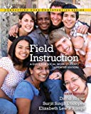 Field Instruction: A Guide for Social Work Students, Updated Edition (6th Edition) (Connecti...