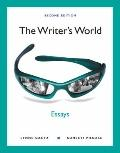 The Writer's World: Essays (with MyWritingLab with Pearson eText Student Access Code Card) (...