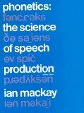 Phonetics the Science of Speech Production