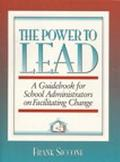 Power to Lead A Guidebook for School Administrators on Facilitating Change
