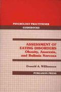 Assessment of Eating Disorders: Obesity, Anorexia, and Bulimia Nervosa - Donald A. Williamso...