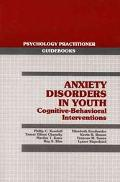 Anxiety Disorders in Youth: Cognitive-Behavioral Interventions - Philip C. Kendall - Paperback