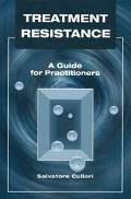 Treatment Resistance: A Guide for Practitioners - Salvatore Cullari - Hardcover