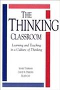 Thinking Classroom Learning and Teaching in a Culture of Thinking