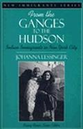 From the Ganges to the Hudson Indian Immigrants in New York City