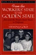 From the Worker's State to the Golden State Jews from the Former Soviet Union in California