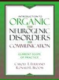 Introduction to Organic and Neurogenic Disorders of Communication Current Scope of Practice