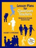 Lesson Plans for Classroom Teachers Kindergarten Through Second Grade
