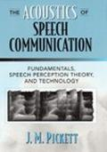 Acoustics of Speech Communication Fundamentals, Speech Perception Theory, and Technology