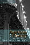 American Destiny: Narrative of a Nation, Combined Volume with NEW MyHistoryLab with eText --...
