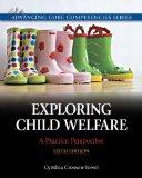 Exploring Child Welfare : A Practice Perspective Plus MySearchLab with EText