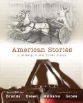 American Stories : A History of the United States, Combined Volume