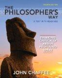 The Philosopher's Way: Thinking Critically About Profound Ideas (4th Edition) (MyThinkingLab...