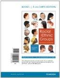 Racial and Ethnic Groups, Books a la Carte Edition (13th Edition)