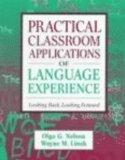Practical Classroom Applications of Language Experience Looking Back, Looking Forward