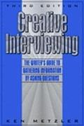 Creative Interviewing The Writer's Guide to Gathering Information by Asking Questions