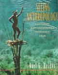 Seeing Anthropology Cultural Anthropology Through Film