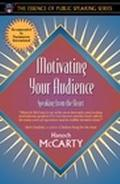 Motivating Your Audience Speaking from the Heart
