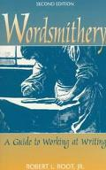 Wordsmithery: A Guide to Working at Writing