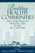 Building Healthy Communities The Challenge of Health Care in the Twenty-First Century