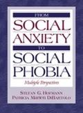 From Social Anxiety to Social Phobia Multiple Perspectives