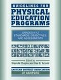 Guidelines for Physical Education Programs Grades K-12 Standards, Objectives, and Assessments