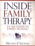 Inside Family Therapy A Case Study in Family Healing