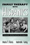 Family Therapy With Hispanics Toward Appreciating Diversity