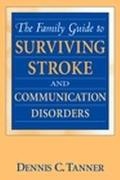 Family Guide to Surviving Stroke and Communication Disorders