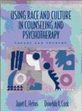 Using Race and Culture in Counseling and Psychotherapy Theory and Process